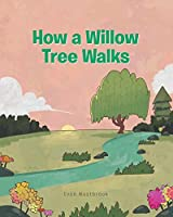 How a Willow Tree Walks