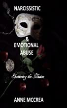 Narcissistic and Emotional Abuse: Shattering the Illusion