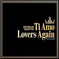 Ti Amo/Lovers Again~ラブバラード・コレクション