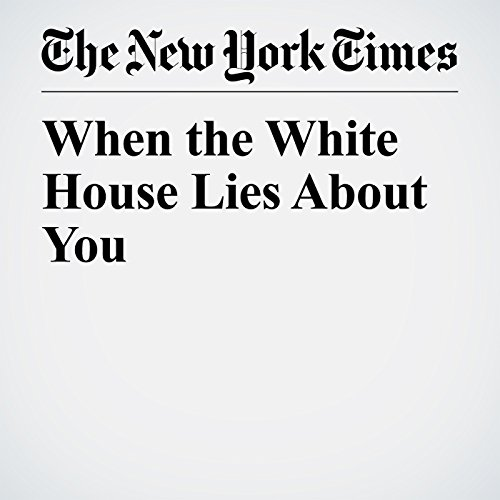 When the White House Lies About You copertina
