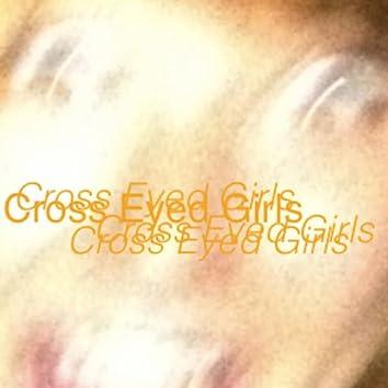 Cross Eyed Girls