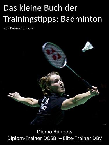 Das kleine Buch der Trainingstipps: Badminton