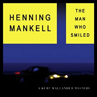 The Man Who Smiled                   By:                                                                                                                                 Henning Mankell,                                                                                        Laurie Thompson - translator                               Narrated by:                                                                                                                                 Dick Hill                      Length: 12 hrs and 27 mins     532 ratings     Overall 4.3