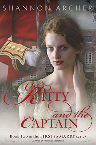 Kitty and the Captain: The First to Marry Series, A Pride & Prejudice Variation by [Shannon Archer]
