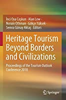 Heritage Tourism Beyond Borders and Civilizations: Proceedings of the Tourism Outlook Conference 2018