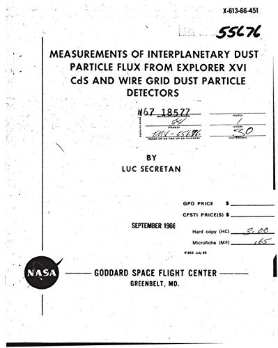 Measurements of interplanetary dust particle flux from Explorer XVI CdS and wire grid dust particle detectors (English Edition)
