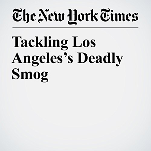 Tackling Los Angeles's Deadly Smog copertina