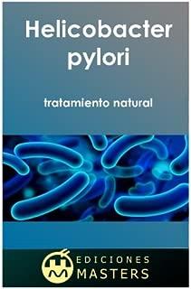Helicobacter pylori: tratamiento natural (Spanish Edition)