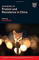Handbook of Protest and Resistance in China (Handbooks of Research on Contemporary China)