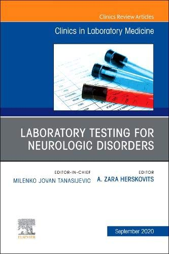 Compare Textbook Prices for Laboratory Testing for Neurologic Disorders, An Issue of the Clinics in Laboratory Medicine Volume 40-3 The Clinics: Internal Medicine, Volume 40-3  ISBN 9780323762687 by Herskovits, A. Zara