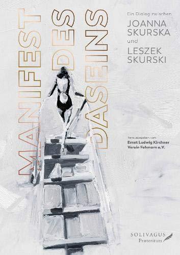 Manifest des Daseins.: Ein Dialog zwischen Joanna Skurska und Leszek Skurski
