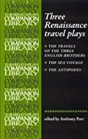 Three Renaissance Travel Plays (Revels Plays Companion Library MUP) by Unknown(2000-03-23)