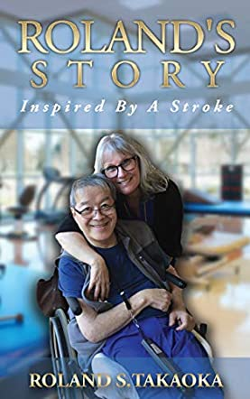 Roland's Story: Inspired By A Stroke