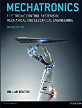 Mechatronics: Electronic Control Systems in Mechanical and Electrical Engineering (6th Edition)