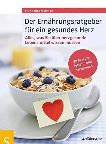 Flemmer, Andrea<br />Der Ernährungsratgeber für ein gesundes Herz