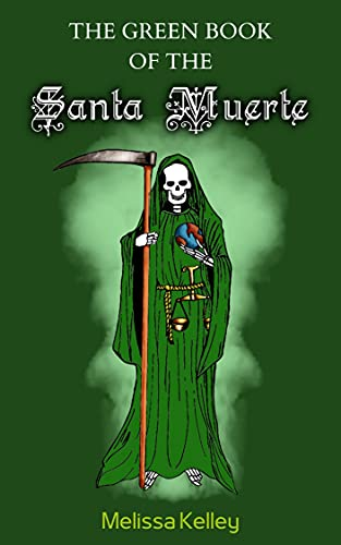 The Green Book Of The Santa Muerte (English Edition)