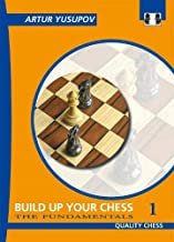Build Up Your Chess 1: The Fundamentals (Yusupov's Chess School)