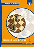 Build Up Your Chess 1: The Fundamentals: Fundamentals v. I