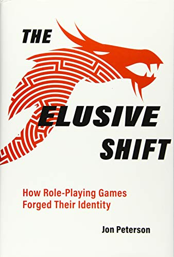 Compare Textbook Prices for The Elusive Shift: How Role-Playing Games Forged Their Identity Game Histories  ISBN 9780262044646 by Peterson, Jon