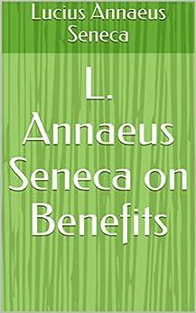 L. Annaeus Seneca on Benefits (English Edition) por [Lucius Annaeus Seneca]