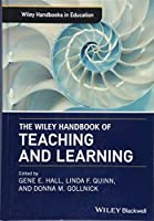 The Wiley Handbook of Teaching and Learning (Wiley Handbooks in Education)