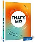 That's me!: Wie Sie Purpose als Kompass zum Erfolg nutzen. Das Buch für Führungskräfte, Unternehmen, Teams und Selbstständige