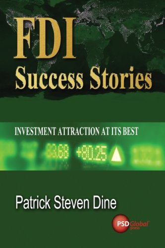 FDI Success Stories: Investment attraction at its best
