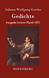 Johann Wolfgang Goethe Gedichte Ausgabe Letzter Hand 1827