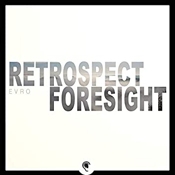 Foresight / Retrospect