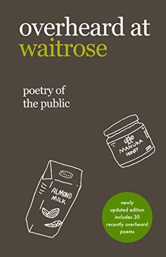 overheard at waitrose: poetry of the public
