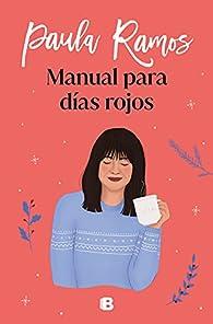 Manual para días rojos par Paula Ramos