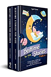 Bedtime Stories for Kids: 2 in 1: An Amazing Collection to Put Your Children and Toddlers to Sleep. Teach Them Mindfulness with These Tales About Unicorns, Dinosaurs and Dragons