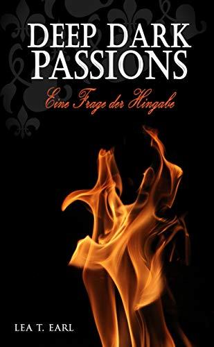 Deep Dark Passions: Eine Frage der Hingabe