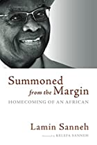 Summond from the Margin: Homecoming of an African