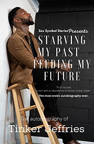 Starving My Past Feeding My Future
