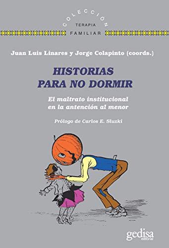 Historias para No Dormir; El maltrato institucional en la atención Al Menor: 141639 (Terapia Familiar)