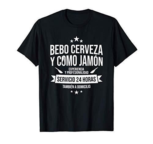 Bebo Cerveza y Como Jamon a Domicilio. Servicio Garantizado Camiseta