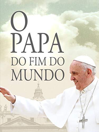 O Papa do fim do Mundo