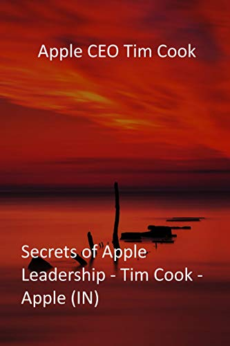 Apple CEO Tim Cook: Secrets of Apple Leadership - Tim Cook - Apple (IN) (English...