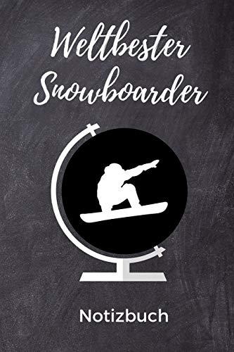 WELTBESTER SNOWBOARDER NOTIZBUCH: A5 Notizbuch TAGEBUCH Geschenk für Snowboarder | Snowboard | Training | Geschenkidee | Wintersport | Schönes Buch | Journal | Kalender | Terminplaner