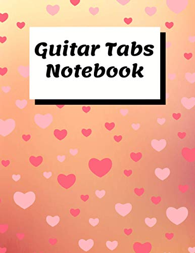 Guitar Tab Notebook: Guitar Tablature Notebook , Guitarist Manuscript Tabs | Valentines Day Gifts, Holiday Gift | Composition Notebook 8.5x11 Inch 110 pages
