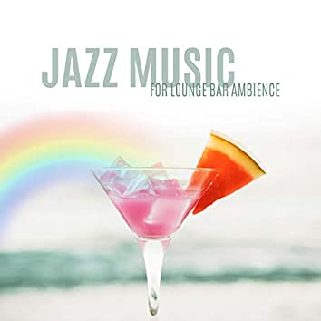 Jazz Music for Lounge Bar Ambience: Relaxing Evening, Chill Time with Coffee