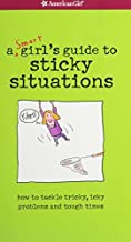 American Girl: a Smart girl's guide to sticky situations