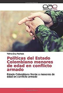 Políticas del Estado Colombiano menores de edad en conflicto armado: Estado Colombiano frente a menores de edad en conflic...