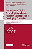 The Impact of Digital Technologies on Public Health in Developed and Developing Countries: 18th International Conference, ICOST 2020, Hammamet, Tunisia, June 24–26, 2020, Proceedings (Lecture Notes in Computer Science (12157))
