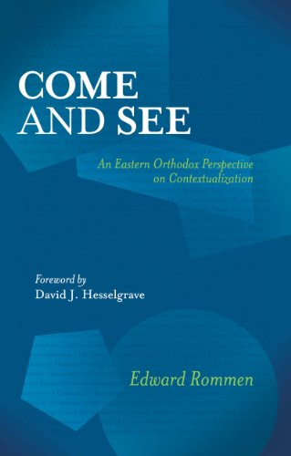 Come and See: An Eastern Orthodox Perspective on Contextualization (English Edition) PDF Books