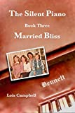 The Silent Piano: Married Bliss  Book 3 (English Edition)
