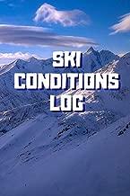 Ski Conditions Log: 6x9