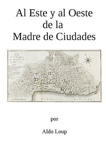 Al Este y al Oeste de la Madre de Ciudades