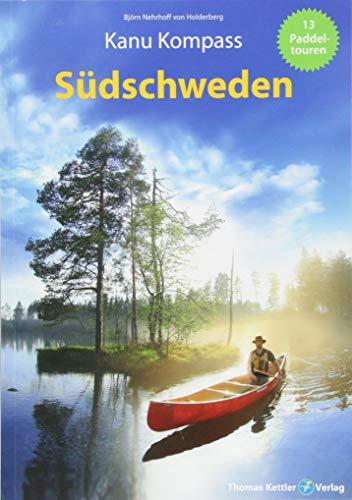 Kanu Kompass Südschweden: Das Reisehandbuch für Paddler